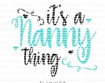 nanny svg, babysitter svg, Its a nanny thing