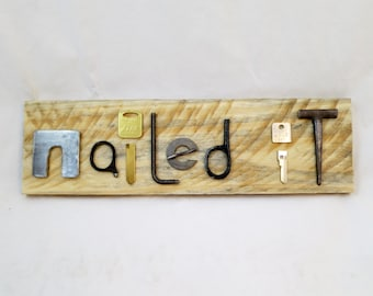 Funny Nailed It Sign. Funny humorous decor. Rustic sarcastic sign. Words from junk.