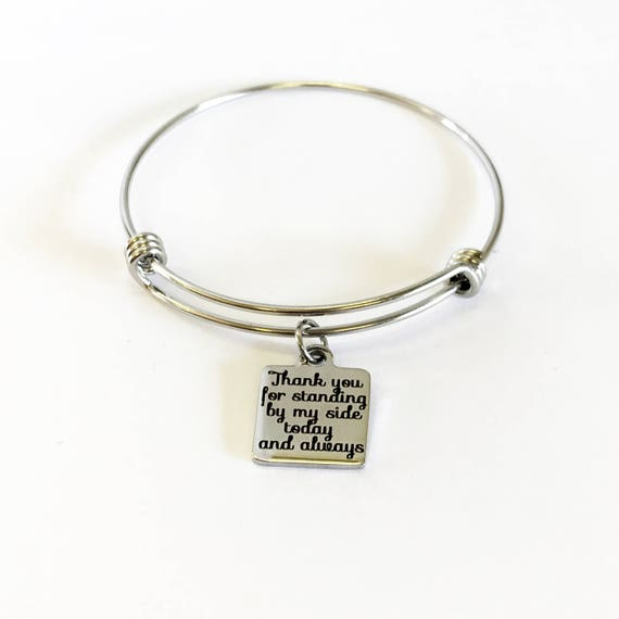 Thank You For Standing By My Side Today And Always Stacking Expanding Bangle Charm Bracelet, Wedding Party Gifts, Bridesmaids Gifts For Her