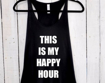This Is My Happy Hour, tank top