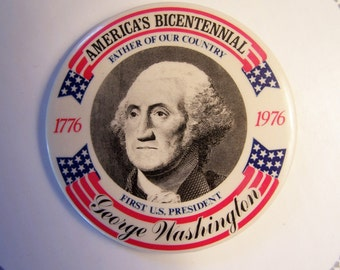 Pin back Button, Bicentennial Button, George Washington, Patriotic Pin, Revolution Pin