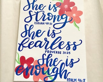 She is strong . She is fearless. She is enough. Bible verses on canvas