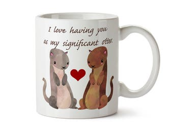 Significant Otter, Valentines Day Gift, Anniversary Gift, Husband Gift, Boyfriend Gift, Gift for Wife, Gift for Girlfriend, Animal Mug