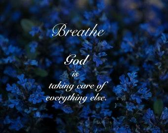Breathe II, Garden, flowers, inspirational words, encouragement, God, Breathe, 3Butterflies, photography