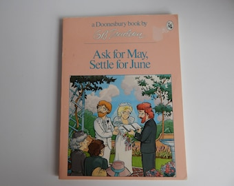 First Edition Doonesbury Comic Book / Ask For May Settle For June / G. B. Trudeau / Holt Rinehart Winston Publishers