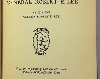 1924 Recollections and Letters of General Robert E. Lee by his son Captain Robert E. Lee; Introduction by Gamliel Bradford