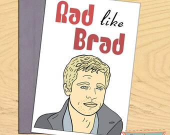 Brad Pitt, Rad like Brad  blank funny pun card