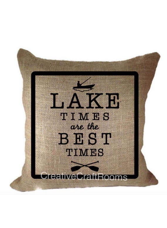Canvas Lake Pillow, Lake times are the best times, Lake House Pillow, Personalized Lake quotes, Lake Decor, Lake House, Lake decorations