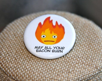 Howl's Moving Castle Calcifer May All Your Bacon Burn Button, Studio Ghibli Pin, Miyazaki Pin