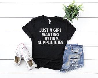 Justin Timberlake Shirt, FREE SHIPPING Just a Girl Wanting Justin's Suppies, Nsync, Mama, Justin Timberlake, Nsync, JT, Man of the Woods