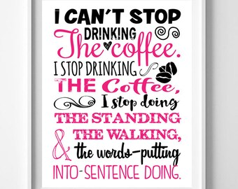 Gilmore Girls Art Print STOP DRINKING the COFFEE Humor Quote 8x10 Wall Art Instant Download Typography
