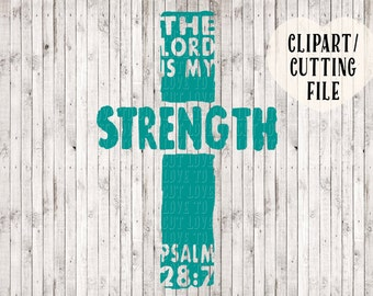 the Lord is my strength svg, cross svg, Jesus svg, Christian svg, bible verse svg, svg files for silhouette, cricut, cut files, vector files