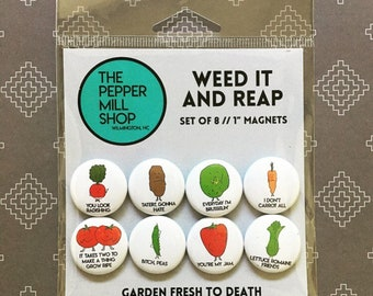 """Weed It And Reap + Set of Eight 1"""" magnets + funny food pun refrigerator office decor"""
