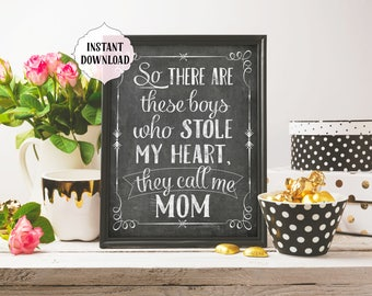 So there are these boys who stole my heart, they call me mom, Nursery quote, INSTANT download, nursery, 8x10, Printable Art, Digital file