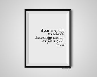 If You Never Did You Should, Dr. Seuss, Quote Print, Quotation Print, Black & White, Art Poster, Modern Poster, Art Print