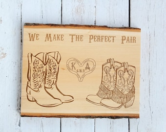 We Make The Perfect Pair Basswood Plaque Country Western Wedding Gift Anniversary Gift Engraved Wood Plaque DownInTheBoondocks