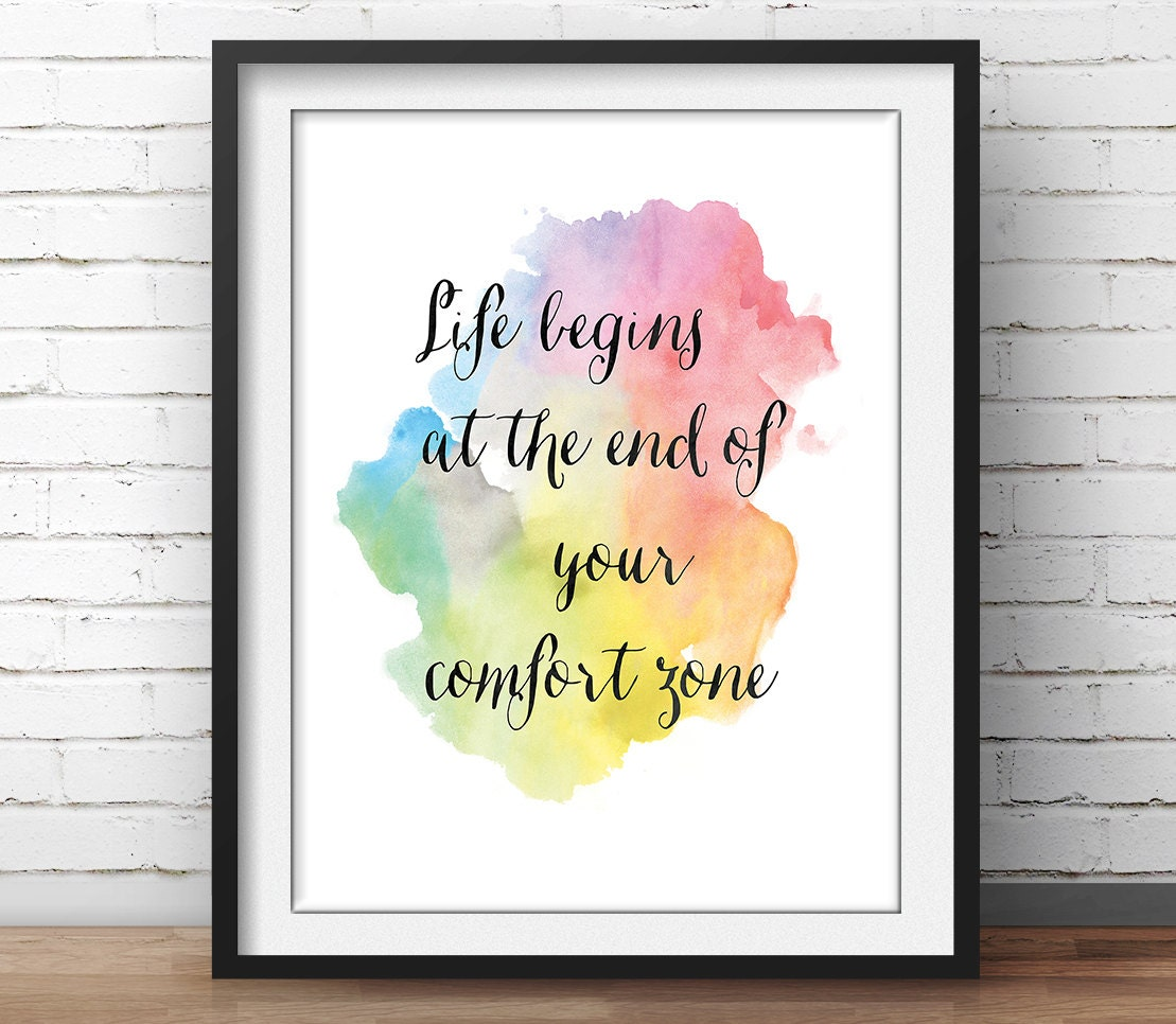 Poster Quotes About Life Life Begins At The End Of Your Comfort Zone Quote Print