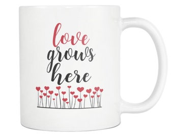 MUG:  Love Grows here - Great teacher gift, student gift, graduation, office, co-worker, friend gift, Mom, Dad, holiday gift