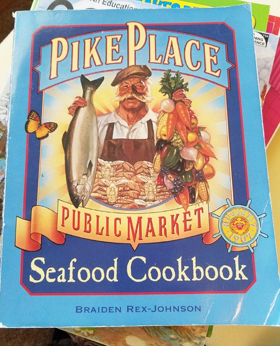 Pike Place Public market Seafood fish Cookbook sea food recipes large paperback 1997 vintage cookbooks