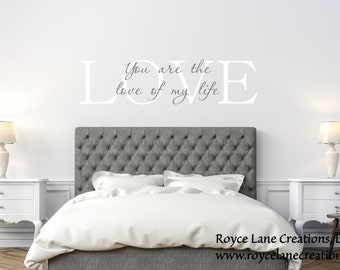 Love Quote Decal / Love of My Life Decal / Bedroom Quotes / Vinyl Love Quotes / Vinyl Love Decal / Love Quote Sticker / Love Stickers