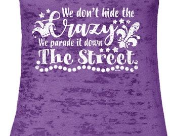 We Dont Hide The Crazy We Parade It Down The Street Ladies Burnout Racerback Tank Top -Mardi Gras Bourbon Street Drinks Friends-DT-01160