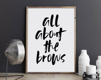 Eyebrow Art - eyebrows- eyebrow print - makeup art - printable art - eyebrows print - bathroom wall art - eyebrows quote -  eyebrows poster
