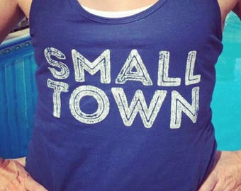 Small Town Tank, womens T Shirt, graphic tank, vintage tank, tank gift, Gift for her, tank top