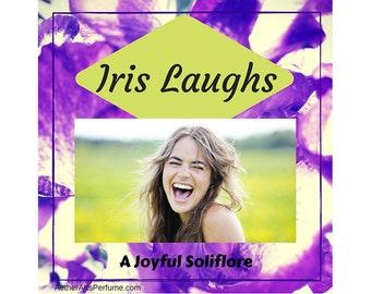 Iris Laughs Perfume: A True-to-Life Scent of Iris Pallida.   A joyful Iris Fragrance featuring an abundance of true Orris Absolute