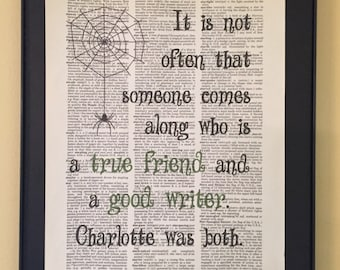 It's not often someone comes along who is a true friend and a good writer;  Charlotte's Web; Dictionary Print; Page Art