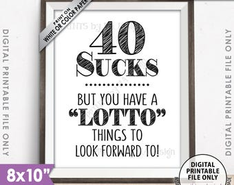 """40th Birthday, 40 Sucks Lottery Sign, Lotto Things to Look Forward To, 40th Birthday Gift, Black Text, 8x10"""" Printable Sign Instant Download"""