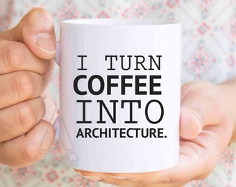 """Gift for architect """"I turn coffee into architecture"""" mug, architect gift, architect mug, architecture gifts, presents for architects MU179"""