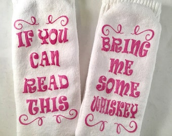 Whiskey Socks, Valentine Socks, If You Can Read This, Whiskey Socks for Women, Bring Me Some Whiskey, Cozy Clothes, Valentine for Her