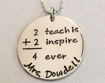 Teacher Name Necklace ~Hand Stamped~ 2 Teach is 2 Inspire 4 Ever in Sterling Silver ~ 2+2 ~Teacher Appreciation Gift ~ Elementary Teacher