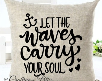 Let The Waves Carry Your Soul Pillow Cover Decorative Throw Pillow Case Cover
