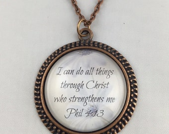 I can do all things through Christ who strengthens me - Phil 4:13 - Necklace or Key Chain - Vintage Round - 5 Finishes Available