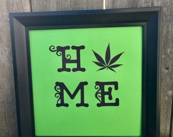 Home is where the weed is - cannabis inspired paper art, cannabis decorations, cannabis wall art
