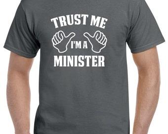 Minister Gift-Trust Me I'm A Minister Shirt Minister Wedding Gift