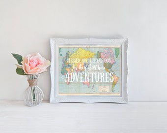 Blessed are the curious for they shall have adventures, INSTANT DOWNLOAD, inspirational travel quote print wall art, vintage world map
