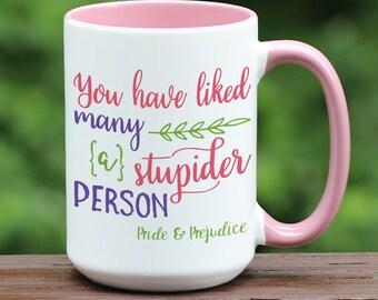 Jane Austen coffee mug / many a stupider person / Pride and Prejudice mug / jane austen gift / jane austen book club / gift for girlfriend