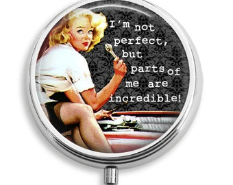 Pill Case Pin Up Mechanic Girl Typography I'm Not Pefect Pill Box Case Trinket Box Vitamin Holder Medicine Box Mint Tin Gifts For Her