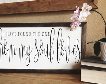 I have found the one whose my soul loves