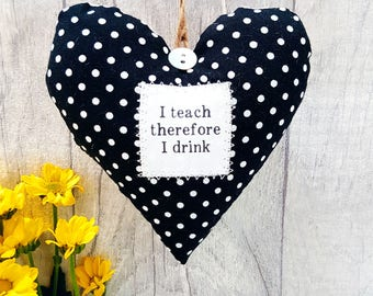 End of Year Teacher gift 'I teach therefore I drink' - Choice of Fabric - Gift Boxed - Funny Gift for Teacher - Stocking Stuffer -