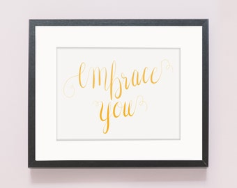 Embrace You Print (Hand Lettered)