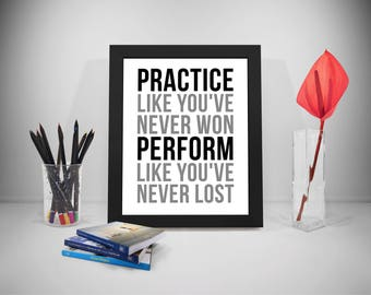 Practice Like You've Never Won, Practice Quote, Perform Quote, Practice Print, Practice Wall Art