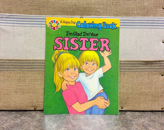 """Vintage 1988 """"I'm Glad I'm Your Sister"""" A HAPPY DAY Coloring Book Christian Story Book"""