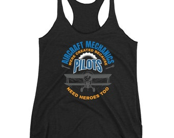 Aircraft Mechanics Tank, Pilot Women's Racerback Tank, Plane Mechanic Tank, Auto Mechanic Tank, Pilots Need Heroes Too Saying Tank