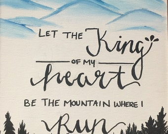 Let the King of my Heart be the Mountain Where I Run
