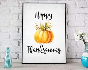 Happy Thanksgiving Print, Fall Printable, Party Sign, Celebration, Pumpkin, Thanksgiving, Be Thankful, Give Thanks, Holiday Decor - (D108)
