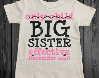 Only Child/Big Sister 2018 OR 2019 - Black OR White Shirt