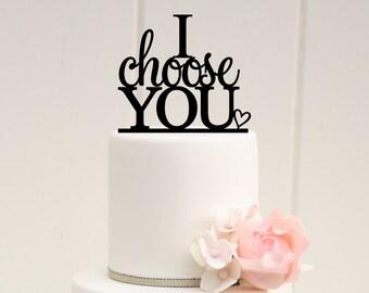 Wedding Cake Topper, I Choose You Cake Topper, Custom Wedding Cake Topper, Personalized Cake Topper for Wedding Cake, Bridal Shower Topper